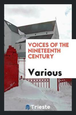 Voices of the Nineteenth Century by Various ~