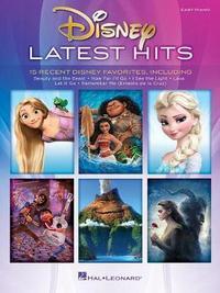 DISNEY LATEST HITS 15 RECENT DISNEY FAVORITES EASY PF BK by Hal Leonard Publishing Corporation