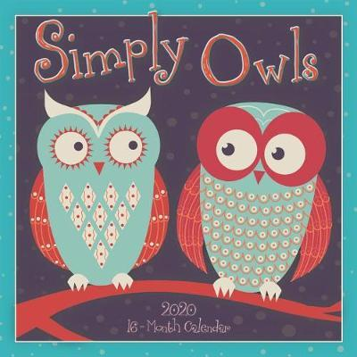 Simply Owls 2020 Square Wall Calendar by Sellers Publishing
