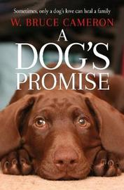A Dog's Promise by W.Bruce Cameron