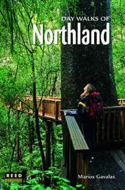 Day Walks of Northland by Marios Gavalas