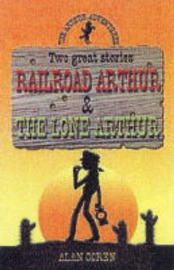 Railroad Arthur by John Astrop