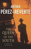 The Queen of the South by Arturo Perez-Reverte