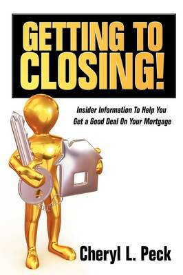 Getting to Closing! by Cheryl L. Peck image