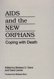AIDS and the New Orphans by Barbara O. Dane