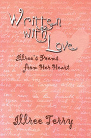 Written with Love: Illree's Poems from Her Heart by Illree Terry image