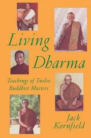 Living Dharma: Teachings of Twelve Buddhist Masters by Jack Kornfield image
