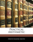 Practical Arithmetic by David Eugene Smith