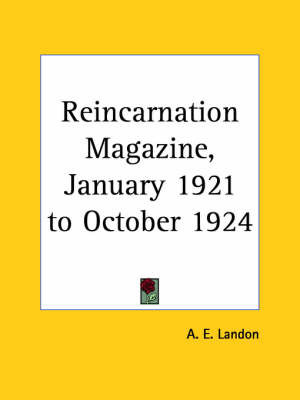Reincarnation Magazine Vol. 6 (1921): v. 6 by A.E. Landon