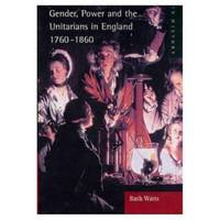 Gender, Power and the Unitarians in England, 1760-1860 by Ruth Watts image