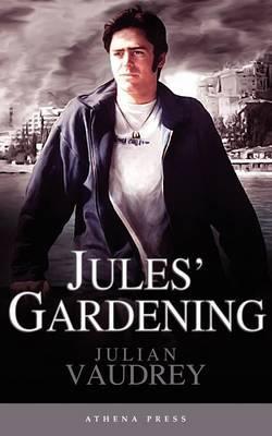 Jules' Gardening by Julian Vaudrey