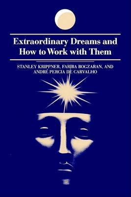 Extraordinary Dreams and How to Work with Them by Stanley Krippner