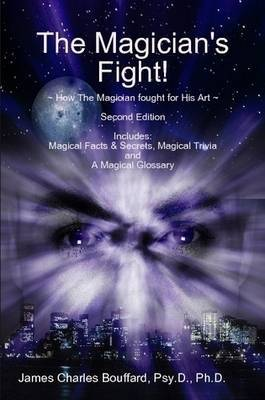 The Magician's Fight! by James Charles Bouffard