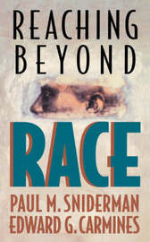 Reaching beyond Race by Paul M Sniderman