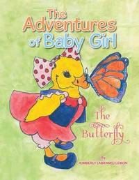 The Adventures of Baby Girl by Kimberly (Abrams) Lemon