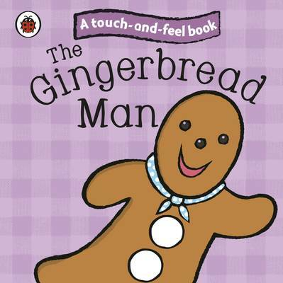 The Gingerbread Man: Ladybird Touch and Feel Fairy Tales image