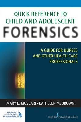 Quick Reference to Child and Adolescent Forensics by Mary Muscari