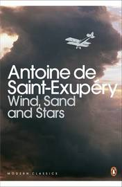 Wind, Sand and Stars by Antoine De Saint Exupery