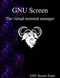 Gnu Screen by Gnu Screen Team