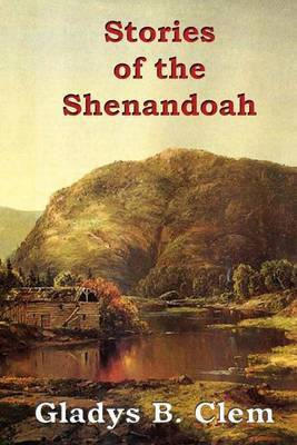 Stories of the Shenandoah by Gladys B Clem image