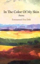 In the Color of My Skin by Emmanuel Fru Doh