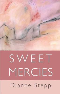 Sweet Mercies by Dianne Stepp
