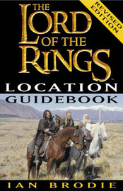 The Lord of the Rings Location Guidebook (Revised) by Ian Brodie image
