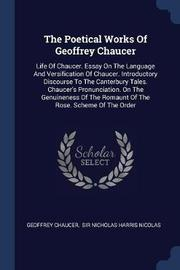 The Poetical Works of Geoffrey Chaucer by Geoffrey Chaucer