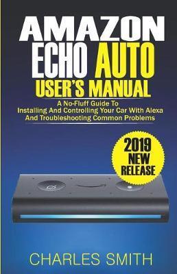 Amazon Echo Auto User's Manual   Charles Smith Book   In