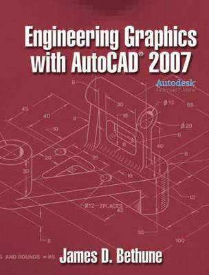 Engineering Graphics with AutoCAD 2007 by James D. Bethune image