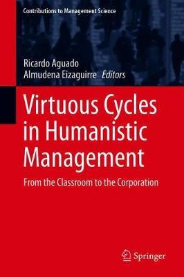 Virtuous Cycles in Humanistic Management