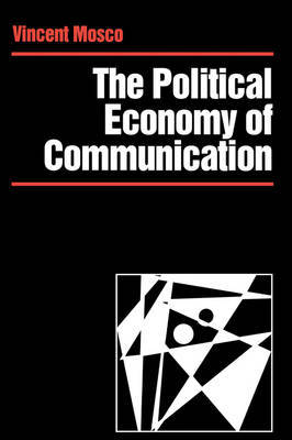 The Political Economy of Communication by Vincent Mosco image