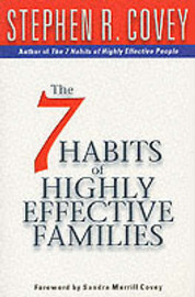 7 Habits Of Highly Effective Families by Stephen R Covey