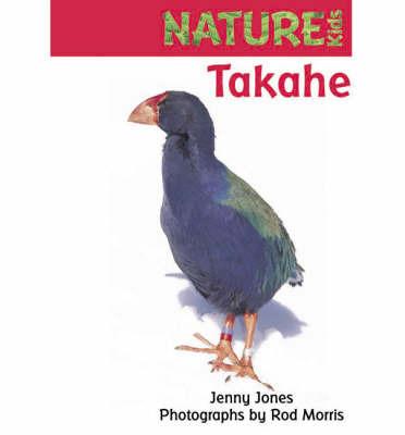 Takahe (Nature Kids Series) by J.Jones image