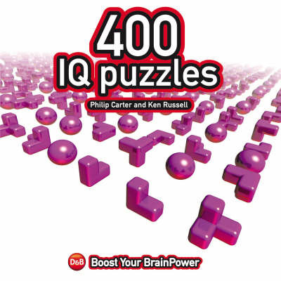 400 IQ Puzzles: Boost Your Brain Power by Philip J Carter image