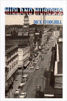 Midland Murders by Dick Stodghill