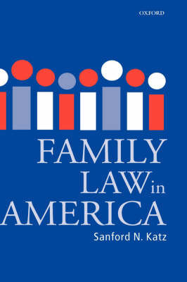 Family Law in America by Sanford N. Katz