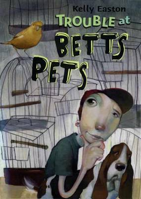 Trouble with Bett's Pets by Easton