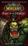 Warcraft: No. 4: Rise of the Horde by Christie Golden