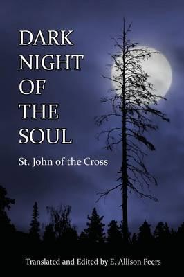 Dark Night of the Soul by Saint John of the Cross