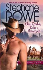 A Real Cowboy Rides a Motorcycle by Stephanie Rowe image