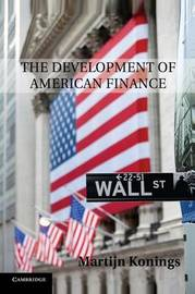 The Development of American Finance by Martijn Konings