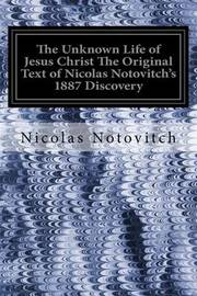 The Unknown Life of Jesus Christ the Original Text of Nicolas Notovitch's 1887 Discovery by Nicolas Notovitch image