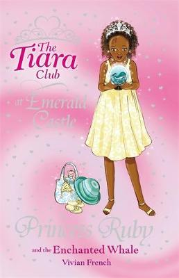 The Tiara Club: Princess Ruby and the Enchanted Whale by Vivian French image