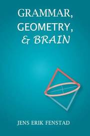 Grammar, Geometry, and Brain by Jens Erik Fenstad image
