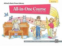 Alfred's Basic All-In-One Course, Bk 1 by Willard A Palmer