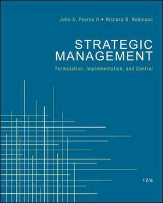 Strategic Management by John A. Pearce