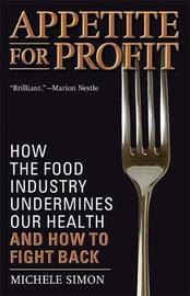 Appetite for Profit by Michele Simon
