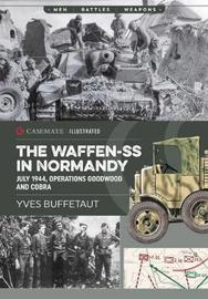 The Waffen-Ss in Normandy by Yves Buffetaut