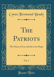 The Patriots, Vol. 1 by Cyrus Townsend Brady image